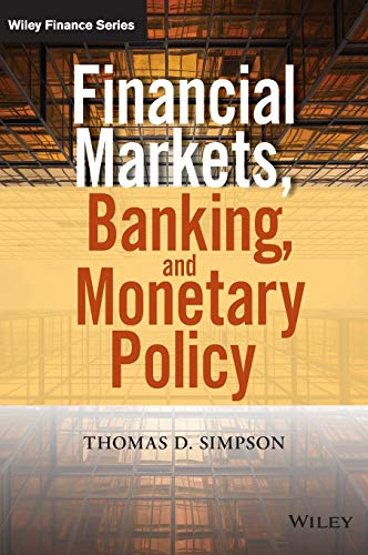 Compare Textbook Prices for Financial Markets, Banking, and Monetary Policy Wiley Finance 1 Edition ISBN 9781118872239 by Simpson, Thomas D.