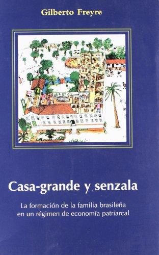 Casa Grande y Senzala: La formación de la familia brasileña en un régimen de economía patriarcal: 1