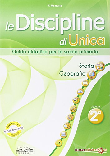 Le discipline di Unica. Storia e geografia. Per la 2ª classe elementare