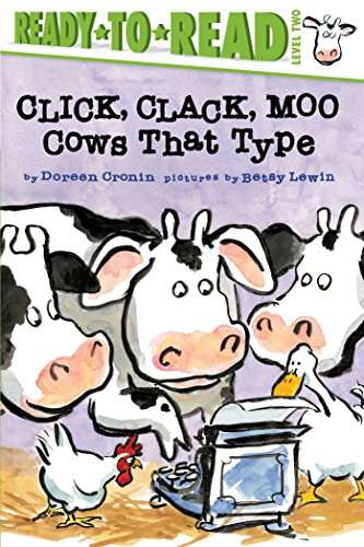 Compare Textbook Prices for Click, Clack, Moo/Ready-to-Read: Cows That Type A Click Clack Book Illustrated Edition ISBN 9781481465410 by Cronin, Doreen,Lewin, Betsy