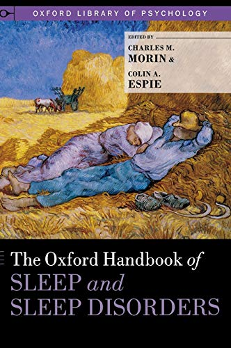 Compare Textbook Prices for The Oxford Handbook of Sleep and Sleep Disorders Oxford Library of Psychology Illustrated Edition ISBN 9780195376203 by Morin, Charles M.,Espie, Colin A.