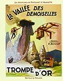 Les aventures de Fripounet et Marisette - La vallée des demoiselles, Trompe d'or