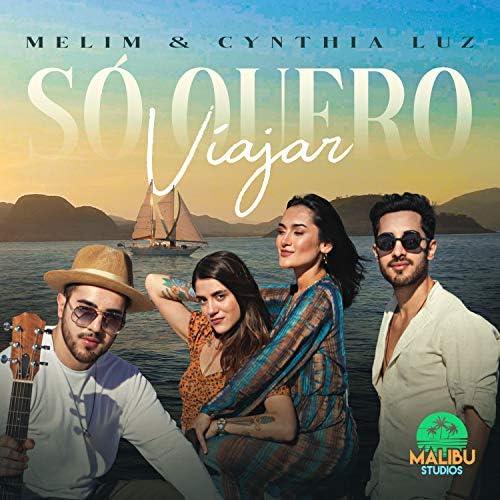 Malibu, Melim & Cynthia Luz