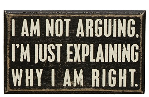 Primitives by Kathy 20515 Classic Box Sign, 5 x 3-Inches, Not Arguing