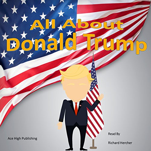 All About Donald Trump audiobook cover art