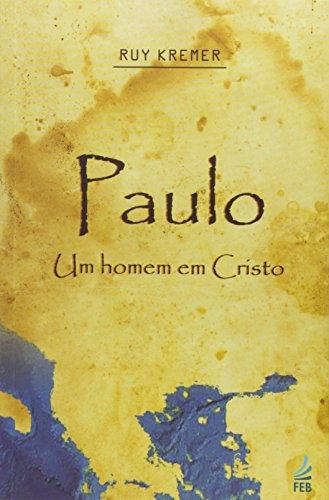 Paulo, um homem em Cristo