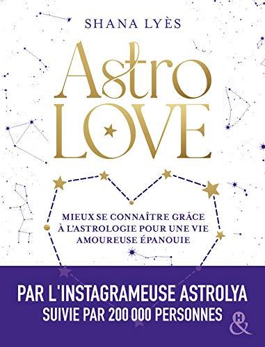 Astrolove: Mieux se connaître grâce à l'astrologie pour une vie amoureuse épanouie