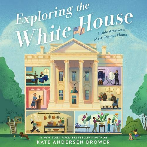 Exploring the White House: Inside America's Most Famous Home cover art