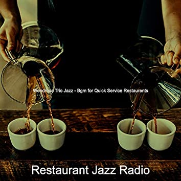 Wondrous Trio Jazz - Bgm for Quick Service Restaurants