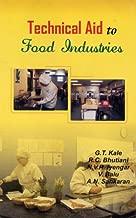 Technical Aid to Food Industries [Jul 30, 2007] Kale, G,T,; Bhutani, R.C. and Iyengar, N.V.R.