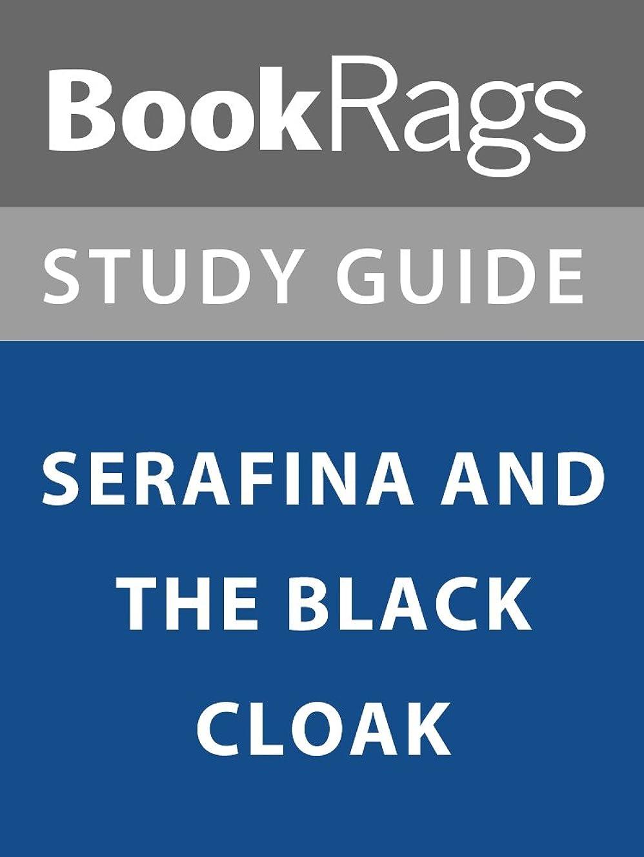 特におじいちゃん読みやすさSummary & Study Guide: Serafina and the Black Cloak (English Edition)