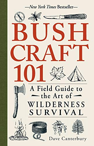 Compare Textbook Prices for Bushcraft 101: A Field Guide to the Art of Wilderness Survival 1 Edition ISBN 9781440579776 by Canterbury, Dave