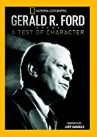 Gerald R Ford: Test of Character / [DVD]