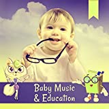 Baby Music & Education – Classical Songs for Kids, Music Fun, Relax, Brilliant, Little Baby, Einstein Effect, Mozart, Bach, Beethoven for Children