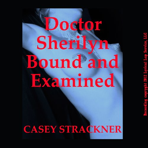 Dr. Sherilyn Bound and Examined audiobook cover art