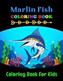 Marlin Fish Coloring Book for Kids: Make the Perfect Coloring Book for Gift Who Loves Marlin Fish   A Cute & Fun Drawing Activity Book for Boys, Girls & Toddlers with Ages 3-8