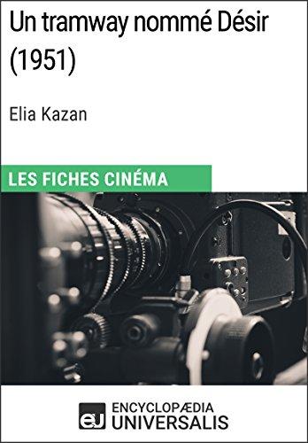 Un tramway nommé Désir d'Elia Kazan: Les Fiches Cinéma d'Universalis