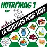 Nutri'Mag 1: La nutrition pour tous