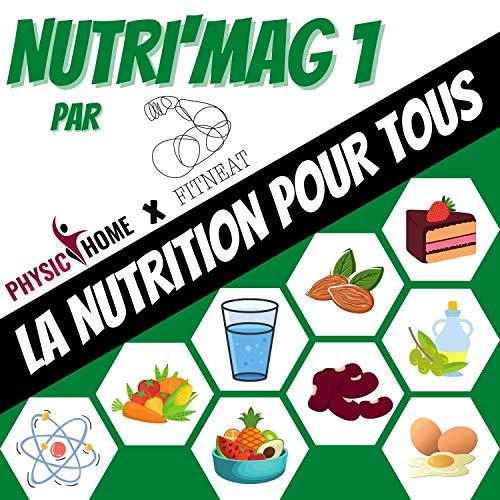 Nutri'Mag 1: La nutrition pour tous (French Edition)