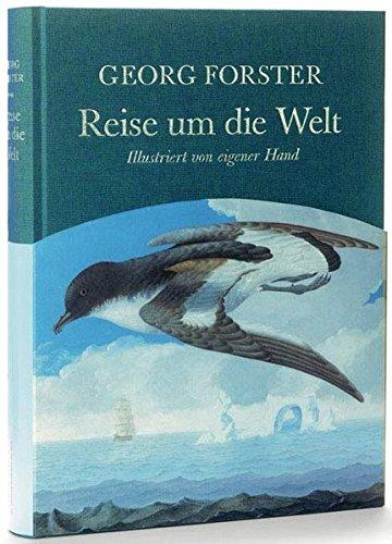Reise um die Welt: Illustriert von eigener Hand. Mit einem biographischen Essay von Klaus Harpprecht und einem Nachwort von Frank Vorpahl (Foliobände der Anderen Bibliothek, Band 10)