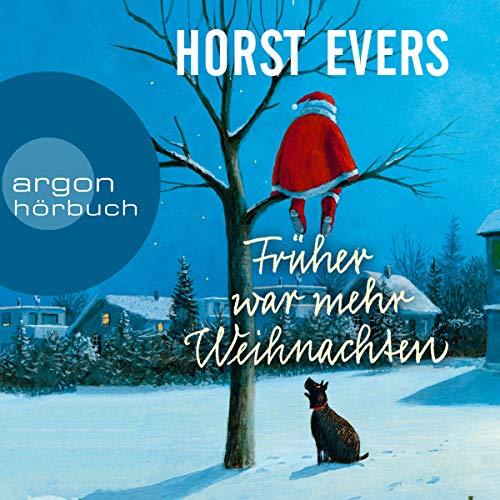 Früher war mehr Weihnachten audiobook cover art