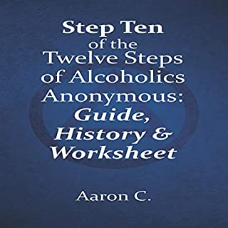 Step Ten of The Twelve Steps of Alcoholics Anonymous audiobook cover art