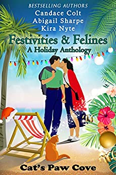 Festivities & Felines: A Holiday Anthology (Cat's Paw Cove Book 19) by [Candace Colt, Abigail  Sharpe, Kira Nyte, Wynter  Daniels, Catherine Kean]