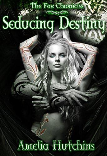 Seducing Destiny (The Fae Chronicles Book 4)