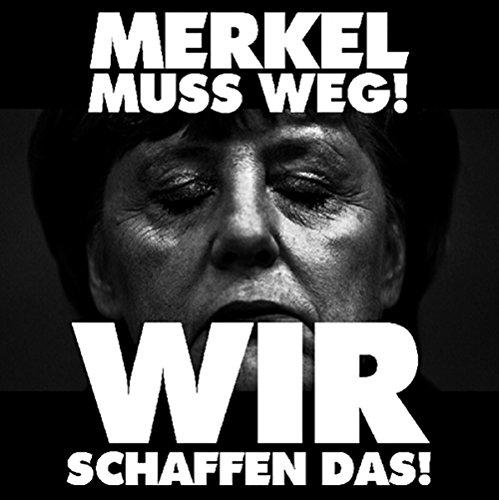 Aufkleber / Sticker - Merkel muß weg! Wir schaffen das! (Sticker-Set, 10 Stück)