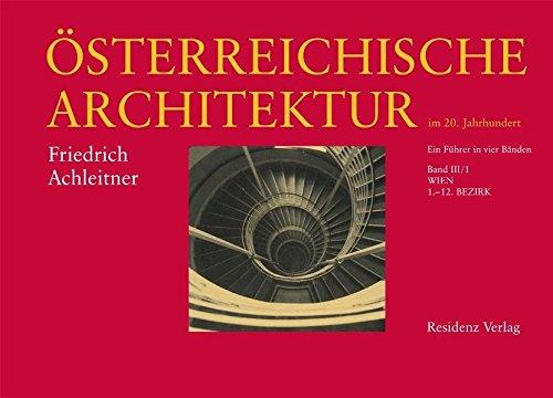 Österreichische Architektur im 20. Jahrhundert Bd. 3/1: Wien 1.-12. Bezirk