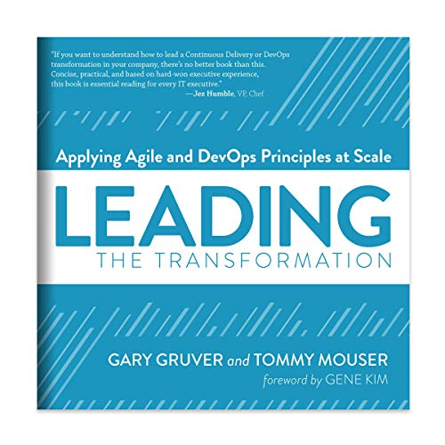 Leading the Transformation: Applying Agile and DevOps Principles at Scale cover art