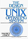 The Design of the UNIX Operating System by Maurice J. Bach(1986-06-06) - Prentice Hall - 01/01/1986
