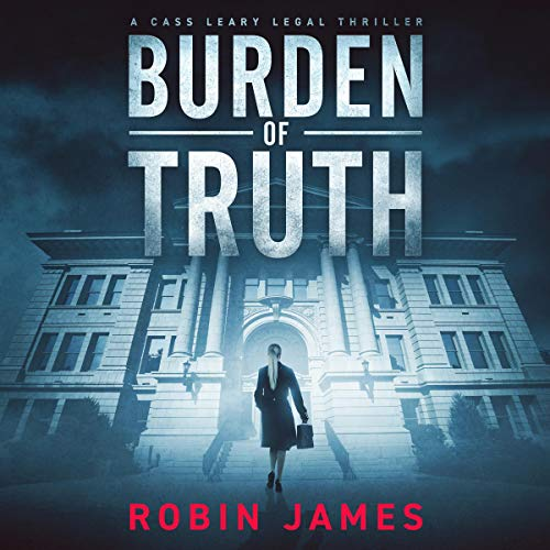Burden of Truth Audiobook By Robin James cover art