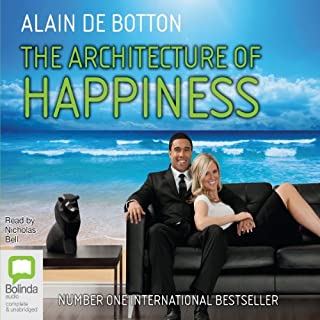 The Architecture of Happiness                   Written by:                                                                                                                                 Alain de Botton                               Narrated by:                                                                                                                                 Nicholas Bell                      Length: 5 hrs and 11 mins     Not rated yet     Overall 0.0