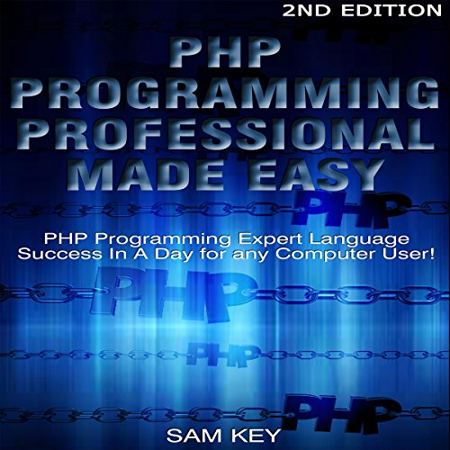 PHP Programming Professional Made Easy 2nd Edition audiobook cover art