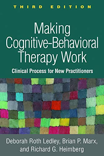 Making Cognitive-behavioral Therapy Work: Clinical Process for New Practitioners