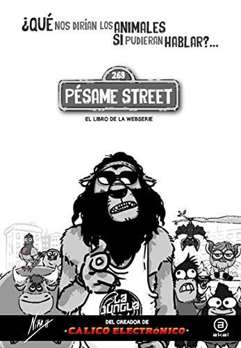 Pésame Street: ¿Qué nos dirían los animales si pudieran hablar?: 7 (La Palabra Ilustrada)