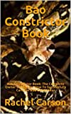 Bao Constrictor Book: Bao Constrictor Book: The Complete Owner's Guide On How To Successfully Care For Bao Constrictor (English Edition)