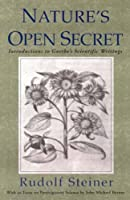 Nature's Open Secret: Introductions to Goethe's Scientific Writings (Cw 1)