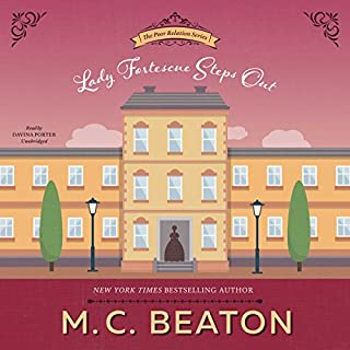 Lady Fortescue Steps Out     The Poor Relation, Book 1              By:                                                                                                                                 M. C. Beaton                               Narrated by:                                                                                                                                 Davina Porter                      Length: 4 hrs and 45 mins     2,829 ratings     Overall 4.2