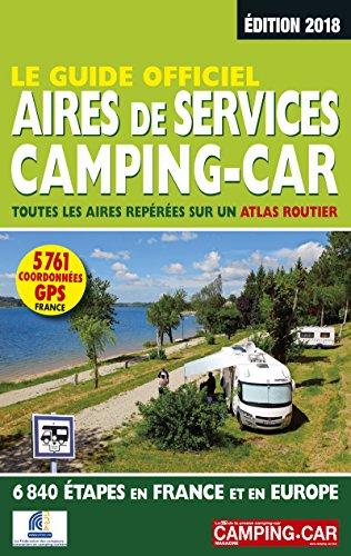 Le guide officiel des aires de services camping-car : Toutes les aires repérées sur un atlas routier, 6840 étapes en France et en Europe (Les guides Motor Presse)