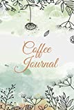 Coffee Journal: Coffee Tasting Journal - Review Serving Type, Color and Flavor - Gift Idea for...