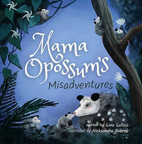 Mama Opossum's Misadventures (Awesome Opossum Stories Book 2)