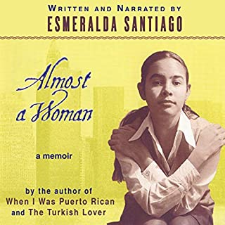 Almost a Woman                   By:                                                                                                                                 Esmeralda Santiago                               Narrated by:                                                                                                                                 Esmeralda Santiago                      Length: 10 hrs and 42 mins     17 ratings     Overall 4.7