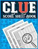 Clue Score Sheet Book: A Classic 120 Game Clue or Cluedo Detective Score Sheet Record Book Tracker with Empty Boxes to Fill   Clue Board Game Log Book   Size; 8.5'x11'
