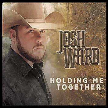Holding Me Together