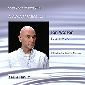 Ian Watson - Less Is More