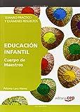 Cuerpo de Maestros. Educación Infantil. Temario Práctico y Exámenes Resueltos