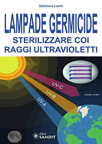 Lampade germicide. Sterilizzare coi raggi ultravioletti