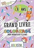 Le grand livre du coloriage pour enfants de 2 à 3 ans - 100 Dessins: 100 Dessins à grosses bordures pour apprendre a colorier sans dépasser